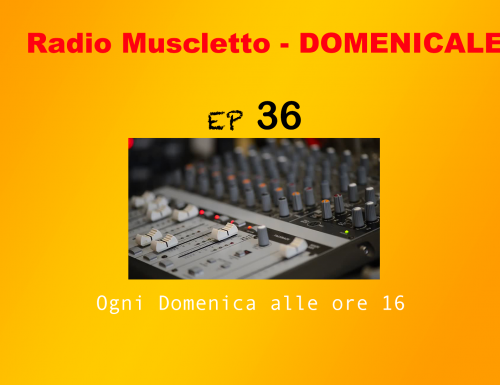 Radio Muscletto Domenicale EP 36: FINALMENTE LIVE